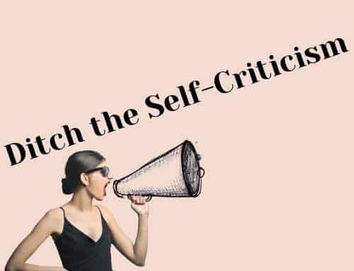 Why we need to ditch the self-criticism